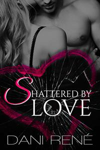 Shattered by Love