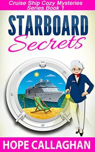 Starboard Secrets: A Cruise Ship Cozy Mystery