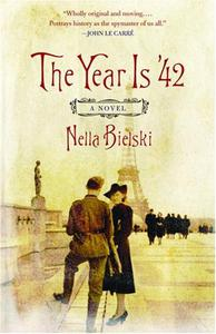 The Year Is '42: A Novel
