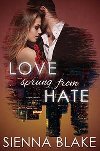 Love Sprung From Hate: A Mafia Romance