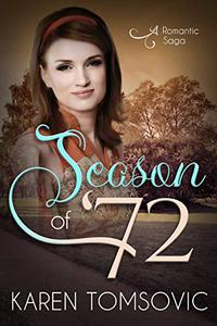 Season of '72: A Romantic Saga