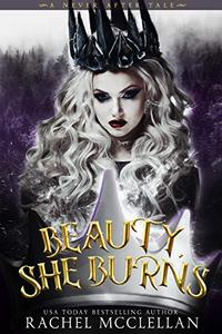 Beauty, She Burns: A Dark and Twisted Sleeping Beauty Retelling
