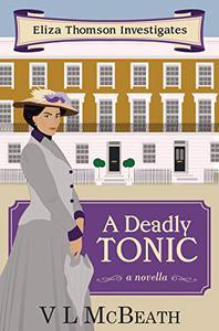 A Deadly Tonic: Eliza Thomson Investigates