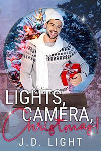 Lights, Camera, Christmas!: A Snow Globe Christmas Book 10