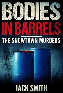 Bodies in Barrels: The Snowtown Murders