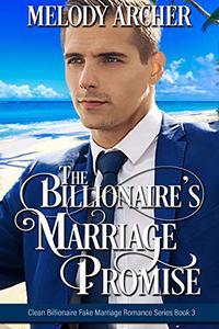 The Billionaire's Marriage Promise: