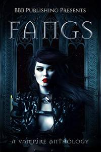 Fangs : A Vampire Anthology