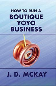 How to Run a Boutique Yoyo Business