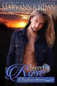 Sweet Rose: Baytown Boys