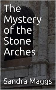 The Mystery of the Stone Arches