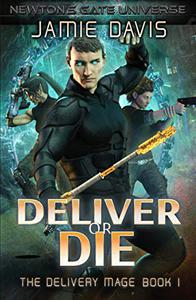 Deliver or Die: A Newton's Gate Series