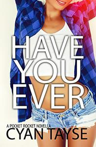 Have you Ever.?