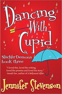 Dancing With Cupid: A Slacker Demons Novel