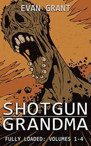 Shotgun Grandma: Fully Loaded