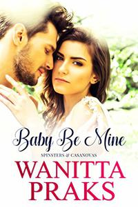 Baby Be Mine (A Pregnancy Romance Novel)