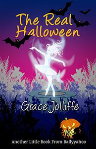The Real Halloween: Another Little Book From Ballyyahoo