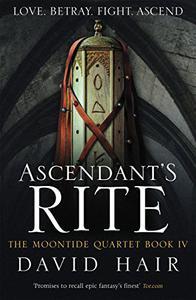 Ascendant's Rite: The Moontide Quartet Book 4
