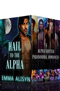 Hail to the Alpha: 5 Paranormal Shifter Romances