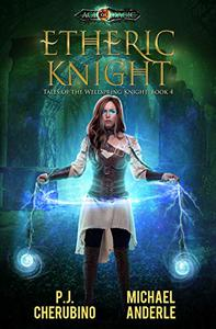 Etheric Knight: Age Of Magic - A Kurtherian Gambit Series