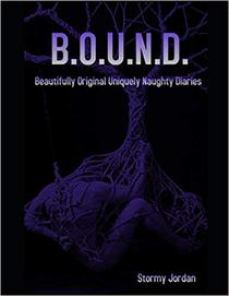 B.O.U.N.D.: Beautifully Original Uniquely Naughty Diaries