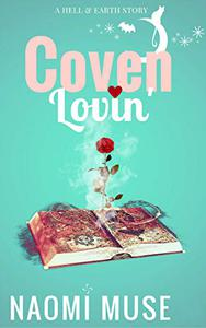 Coven Lovin: Part of the Hell and Earth Series