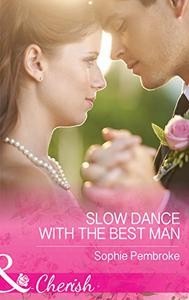 Slow Dance With The Best Man (Mills & Boon Cherish)