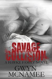 Savage Collision: A Hawke Family Novel