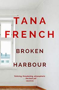 Broken Harbour: Dublin Murder Squad:  4.  Winner of the LA Times Book Prize for Best Mystery/Thriller and the Irish Book Award for Crime Fiction Book of the Year