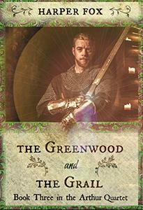 The Greenwood And The Grail