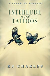 Interlude with Tattoos: A Charm of Magpies 1.5