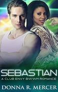 Sebastian: A Club Envy BWWM Romance