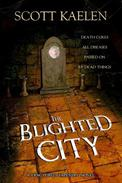 The Blighted City
