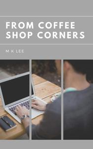 From Coffee Shop Corners