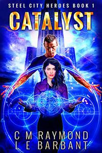 Catalyst: A Superhero Urban Fantasy Thrillride