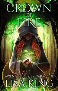 Crown Of Fire: Awenmell Series Book One