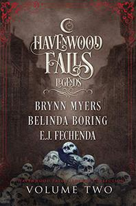 Legends of Havenwood Falls Volume Two: A Legends of Havenwood Falls Collection