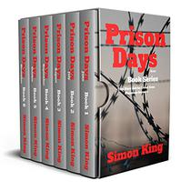 Prison Days (The First 6 Months): A True Crime Prison Biography