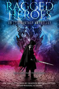 Ragged Heroes: An Epic Fantasy Collection