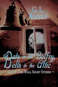 Bats in the Belfry, Bells in the Attic