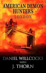American Demon Hunters - London, England