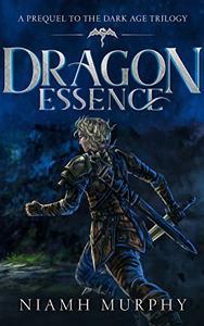 Dragon Essence: A Prequel to the Dark Age Trilogy