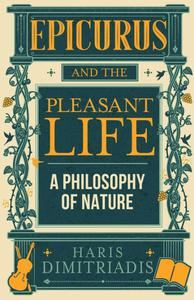 Epicurus and the Pleasant Life