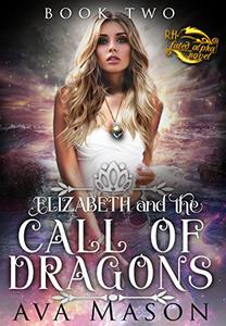 Elizabeth and the Call of Dragons: a Reverse Harem Paranormal Romance