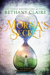 Morna's Secret: A Sweet, Scottish Time-Travel Romance