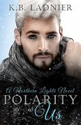 Polarity of Us: A Northern Lights Novel