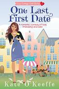One Last First Date: A romantic comedy of love, friendship and cake