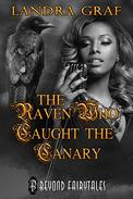 The Raven Who Caught the Canary