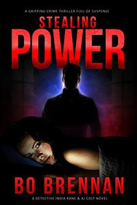 Stealing Power: A gripping crime thriller full of suspense