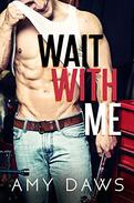 Wait With Me
