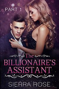 The Billionaire's Assistant - Part 1